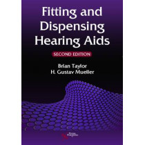 Fitting and Dispensing Hearing Aids by H. Gustav Mueller, 9781597566506
