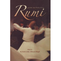 Rumi and His Sufi Path of Love: and His Sufi Path of Love by M. Fatih Citlak, 9781597840781