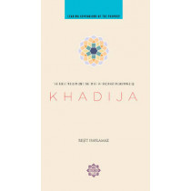 Khadija: The First Muslim and the Wife of the Prophet Muhammad by Resit Haylamaz, 9781597841214