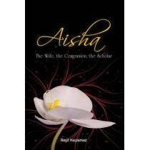 Aisha: The Wife, The Companion, The Scholar by Resit Haylamaz, 9781597842662