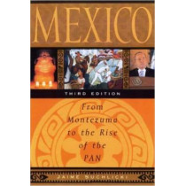 Mexico: From Montezuma to the Rise of the Pan, Third Edition by Jaime Suchlicki, 9781597971683