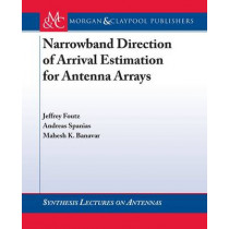 Narrowband Direction of Arrival Estimation for Antenna Arrays by Jeffrey Foutz, 9781598296501