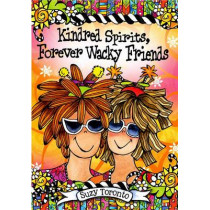 Kindred Spirits, Forever Wacky Friends by Suzy Toronto, 9781598428322