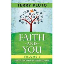 Faith and You Volume 1: Essays on Faith in Everyday Life by Terry Pluto, 9781598510508