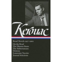 Jack Kerouac: Road Novels 1957-1960 (Loa #174): On the Road / The Dharma Bums / The Subterraneans / Tristessa / Lonesome Traveler / Journal Selections by Jack Kerouac, 9781598530124
