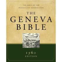 The Geneva Bible: The Bible of the Protestant Reformation by Hendrickson Bibles, 9781598562125
