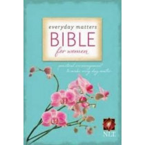 Everyday Matters Bible for Women: Practical Encouragement to Make Everyday Matter by Hendrickson Publishers, 9781598567052