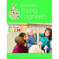 Engaging Young Engineers: Teaching Problem Solving Skills through STEM by Angela Stone-MacDonald, 9781598576535