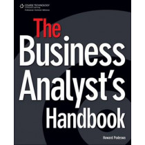 The Business Analyst's Handbook by Howard Podeswa, 9781598635652