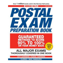Norman Hall's Postal Exam Preparation Book: Everything You Need to Know... All Major Exams Thoroughly Covered in One Book by Norman Hall, 9781598698534