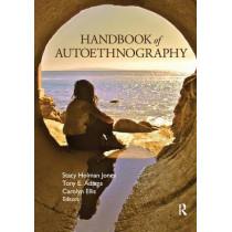 Handbook of Autoethnography by Stacy Holman Jones, 9781598746013