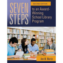 Seven Steps to an Award-Winning School Library Program, 2nd Edition by Ann M. Martin, 9781598847666