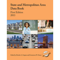 State and Metropolitan Area Data Book: 2013 by Deirdre A. Gaquin, 9781598886276