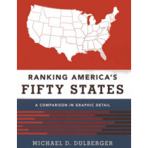 Ranking America's Fifty States: A Comparison in Graphic Detail by Michael D. Dulberger, 9781598886696