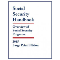 Social Security Handbook 2015: Overview of Social Security Programs by Social Security Administration, 9781598888003