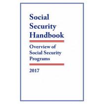 Social Security Handbook 2017: Overview of Social Security Programs by Social Security Administration, 9781598888997