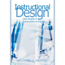 Instructional Design: Case Studies in Communities of Practice by Keppell, 9781599043227