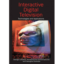Interactive Digital Television: Technologies and Applications by George Lekakos, 9781599043616