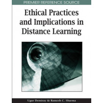 Ethical Practices and Implications in Distance Learning by Ugur Demiray, 9781599048673