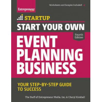 Start Your Own Event Planning Business: Your Step-By-Step Guide to Success by The Staff of Entrepreneur Media, 9781599185620