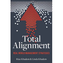 Total Alignment: Tools and Tactics for Streamlining Your Organization by Riaz Khadem, 9781599186016