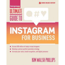 Ultimate Guide to Instagram for Business by Kim Walsh-Phillips, 9781599186023