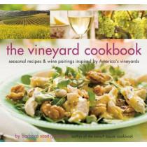 The Vineyard Cookbook: Seasonal Recipes and Wine Pairings Inspired by America's Vineyards by Barbara Scott-Goodman, 9781599620640