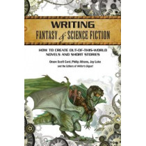 Writing Fantasy & Science Fiction: How to create out-of-this-world novels and short stories by Orson Scott Card, 9781599631400