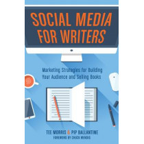 Social Media for Writers: Marketing Strategies for Building Your Audience and Selling Books by Tee Morris, 9781599639260
