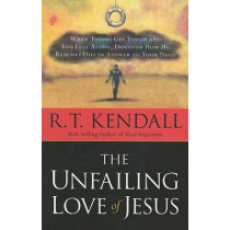 Unfailing Love Of Jesus, The by R.T. Kendall, 9781599792286