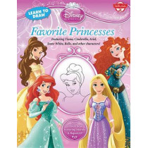 Learn to Draw Disney Favorite Princesses: Featuring Tiana, Cinderella, Ariel, Snow White, Belle, and Other Characters! by Disney Storybook Artists, 9781600581458