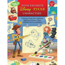 Learn to Draw Your Favorite Disney*pixar Characters: Featuring Woody, Buzz Lightyear, Lightning McQueen, Mater, and Other Favorite Characters by Disney Storybook Artists, 9781600583711