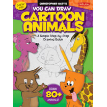You Can Draw Cartoon Animals: A Simple Step-by-Step Drawing Guide! by Christopher Hart, 9781600586118