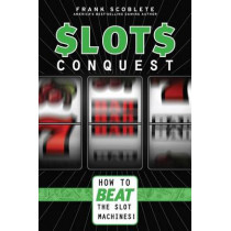 Slots Conquest: How to Beat the Slot Machines! by Frank Scoblete, 9781600783357