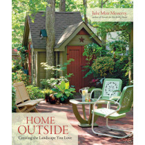Home Outside: Creating the Landscape You Love by Julie Moir Messervy, 9781600850080