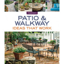 Patio & Walkway Ideas that Work by Lee Anne White, 9781600854835