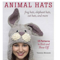 Animal Hats: Frog Hats, Elephant Hats, Cat Hats, and More by Vanessa Mooncie, 9781600859540
