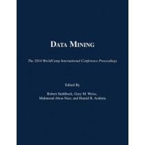 Data Mining: The 2014 WorldComp International Conference by Robert Stahlbock, 9781601322678