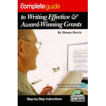 Complete Guide to Writing Effective & Award-winning Grants: Step-by-Step Instructions by Dianne Harris, 9781601380463