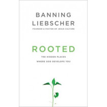 Rooted by Banning Liebscher, 9781601428400