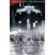 Murder Mamas by JaQuavis Coleman, 9781601625007