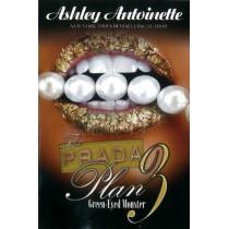 The Prada Plan 3: Green-Eyed Monster by Ashley Antoinette, 9781601625786