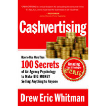 Cashvertising: How to Use 50 Secrets of Ad-Agency Psychology to Make Big Money Selling Anything to Anyone by Drew Eric Whitman, 9781601630322