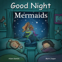 Good Night Mermaids by Adam Gamble, 9781602192263