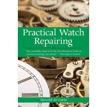 Practical Watch Repairing by Donald de Carle, 9781602393578