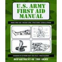 U.S. Army First Aid Manual by Army, 9781602397811