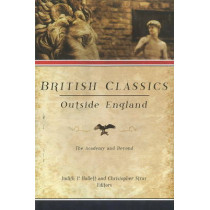 British Classics Outside England: The Academy and Beyond by Judith P. Hallett, 9781602580121