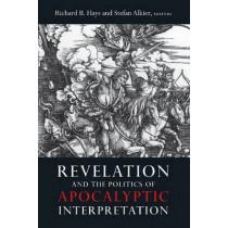 Revelation and the Politics of Apocalyptic Interpretation by Richard B. Hays, 9781602585621