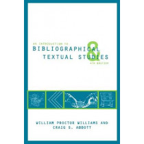 An Introduction to Bibliographical and Textual Studies by Craig S. Abbott, 9781603290401