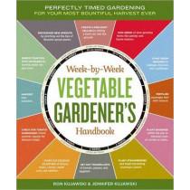 Week-by-Week Vegetable Gardener's Handbook by Ron Kujawski, 9781603426947